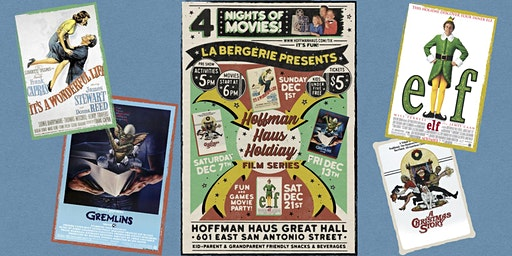 HoffmanHaus Holiday FILM SERIES! It'sWonderful/ChristmasStory/Gremlins/ELF!