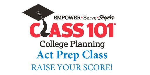 RAISE Your ACT Score! FREE ACT Consultation! ACT PREP CLASS - CALL TO REGISTER (805) 380-3302