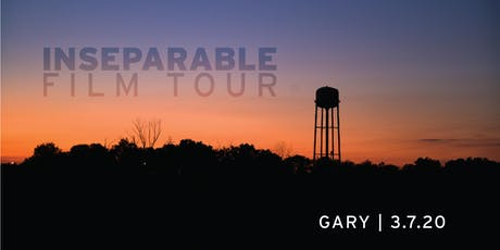 INseparable Film Tour:  Gary Kids & Family Screening tickets