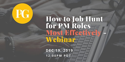 How to Job Hunt for Product Manager Roles Most Effectively - Webinar
