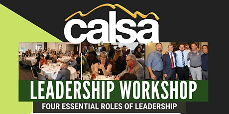CALSA Four Essential Roles of Leadership Workshop tickets