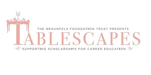 Tablescapes presented by The Braunfels Foundation Trust