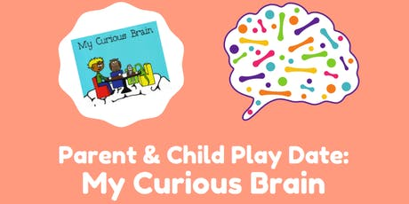 Parent and Child Play Date: My Curious Brain tickets