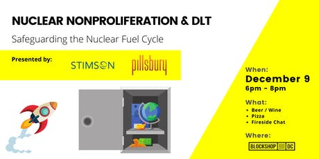 Nuclear Nonproliferation & DLT: Safeguarding the Nuclear  Fuel Cycle tickets
