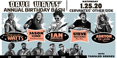 Dave Watts' Bday Bash ft. Dave Watts, Jason Hann, Ian Neville + Many More