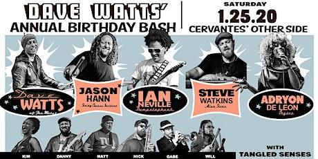 Dave Watts' Bday Bash ft. Dave Watts, Jason Hann, Ian Neville + Many More tickets