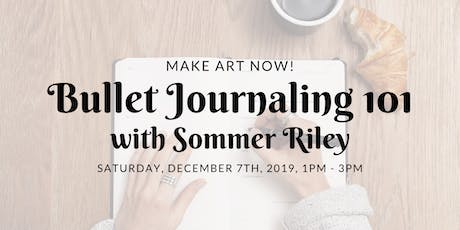 Make Art Now! How & Why You Really Need to Start a Bullet Journal in 2020 tickets