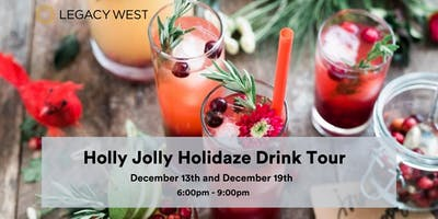 Holly Jolly Holidaze Drink Tour @ Legacy West