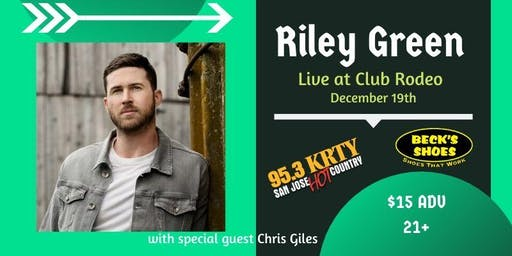 95.3 KRTY and BECKS SHOES PRESENT RILEY GREEN with Special Guest Chris Giles