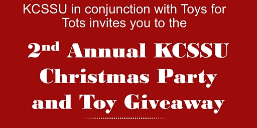 2nd Annual KCSSU Christmas Party & Toy Giveaway