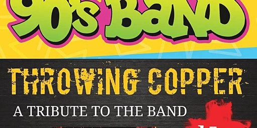 The 90's Band with Throwing Copper & Miss Mayhem