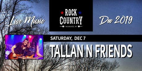 Tallan N Friends DEBUT at Rock Country! tickets
