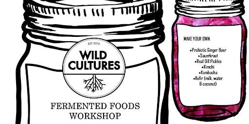Fermented Foods Workshop-Wild Cultures