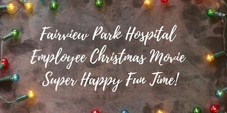 Fairview Park Hospital Employee Christmas Movie Super Happy Fun Time tickets