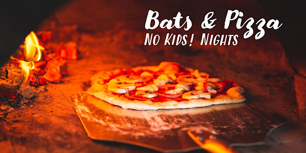 Bats Pizza Nights No Kids