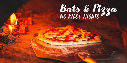 Bats & Pizza Nights | No Kids!