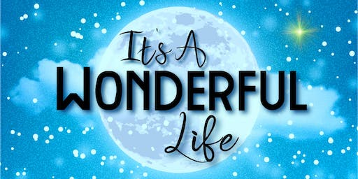 IT'S A WONDERFUL LIFE - Saturday, Dec. 7, 8:00PM