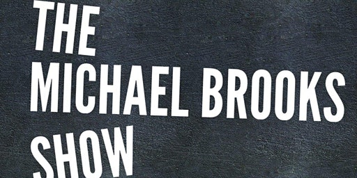 The Michael Brooks Show