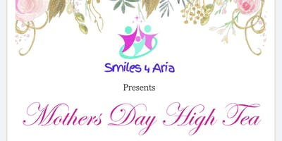 Smiles 4 Aria Mothers Day High Tea