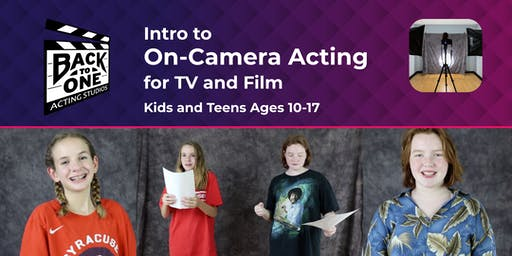 Intro to On-Camera Acting for TV & Film- Ages 10-17