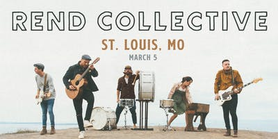 Rend Collective (St.Louis, MO)