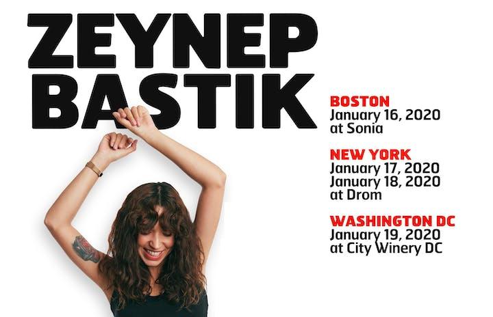January 19th 2020 Events New York.Zeynep Bastik In New York 2nd Show Tickets Sat Jan 18