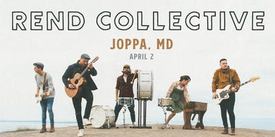 Rend Collective (Baltimore, MD)