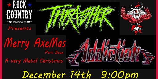 Slay Bells with Addiction & Thrasher at Rock Country!