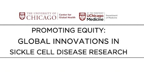 PROMOTING EQUITY: GLOBAL INNOVATIONS IN SICKLE CELL DISEASE RESEARCH tickets