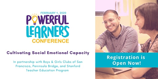 2020 Powerful Learners Conference: Cultivating Social Emotional Capacity