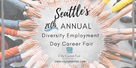 SEATTLE 'S 20th ANNUAL DIVERSITY EMPLOYMENT DAY CAREER FAIR January 22, 2020 tickets