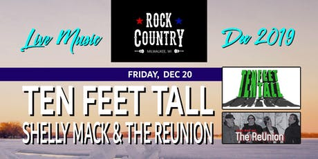 Ten Feet Tall with Shelly Mack and The ReUnion at Rock Country! tickets