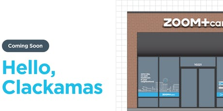 ZOOM+Care Clackamas Grand Opening Celebration tickets