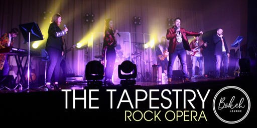 The Tapestry Rock Opera LIVE at Bokeh Lounge!