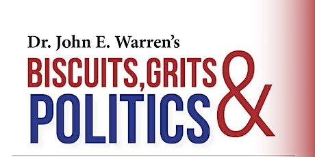 Dr. John E. Warren's Biscuits, Grits & Politics tickets