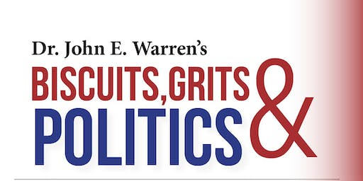 Dr. John E. Warren's Biscuits, Grits & Politics