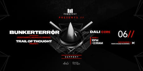 Prospekt Presents: Bunkerterror, Trail Of Thought + Support [Dali, Cork] tickets