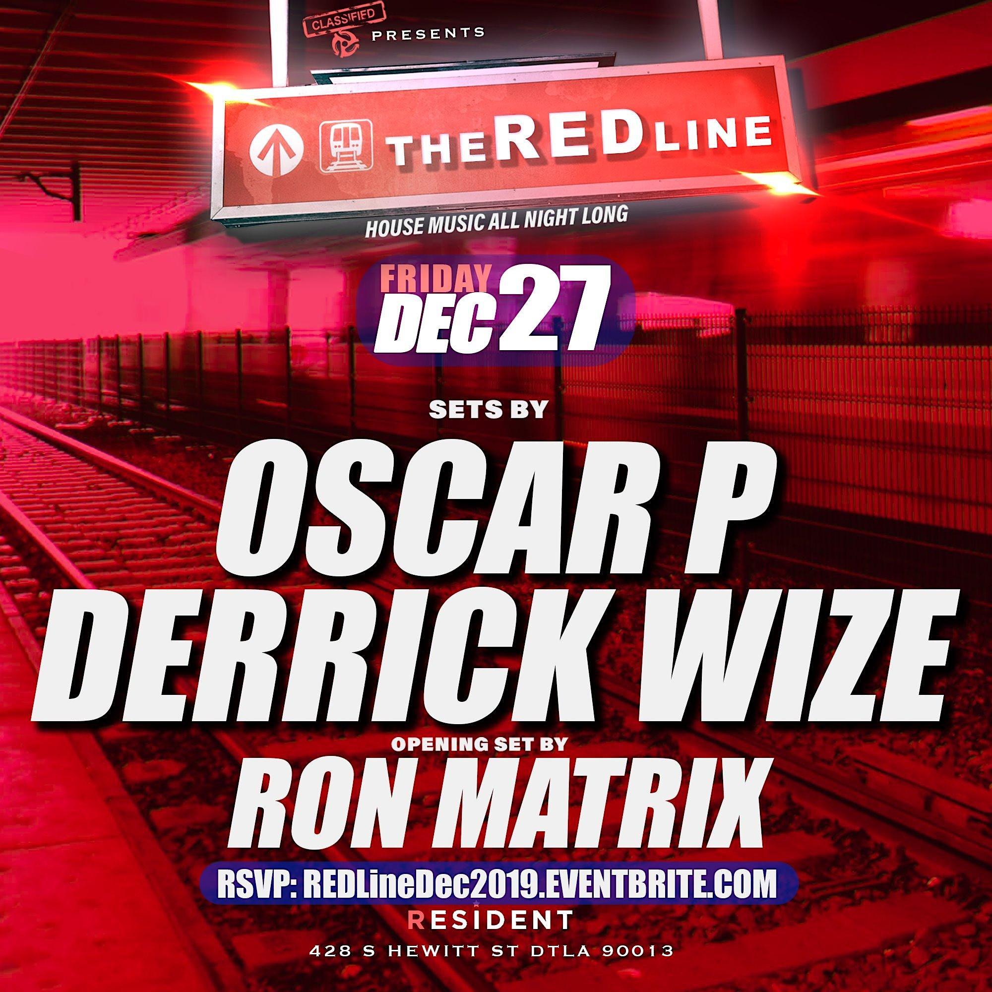 The RED Line w/ Oscar P & Derrick Wize - Free w/ RSVP