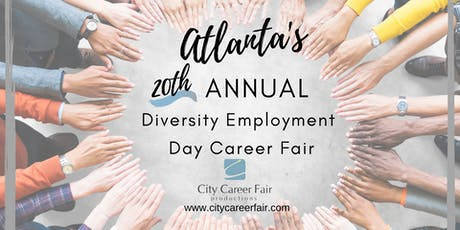 ATLANTA'S 20th ANNUAL DIVERSITY EMPLOYMENT DAY CAREER FAIR, May 13, 2020 tickets