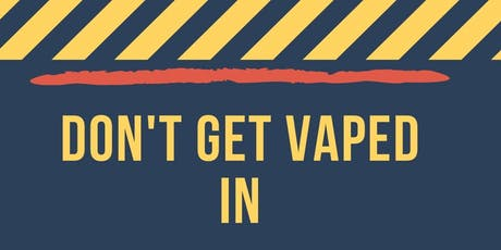 Don't Get Vaped In tickets