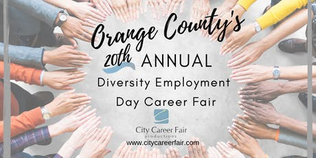 ORANGE COUNTY'S 20th ANNUAL DIVERSITY EMPLOYMENT DAY CAREER FAIR July 29, 2020 tickets