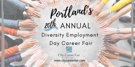 PORTLAND'S 20th ANNUAL DIVERSITY EMPLOYMENT DAY CAREER FAIR August 19, 2020 tickets