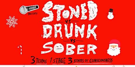 Stoned vs Drunk vs Sober - A Standup Comedy Showcase Dec. 14 tickets