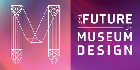 The Future of Museum Design tickets