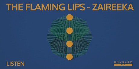 The Flaming Lips - Zaireeka : LISTEN (8pm General Admission) tickets