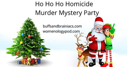 Ho Ho Ho Homicide Murder Mystery Party tickets