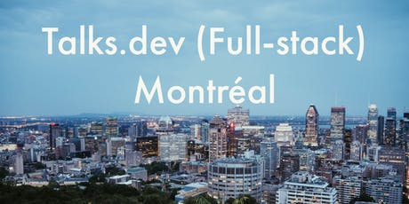 Talks.dev (Full-stack) Montreal - Tech Talks, Opportunities and Networking tickets