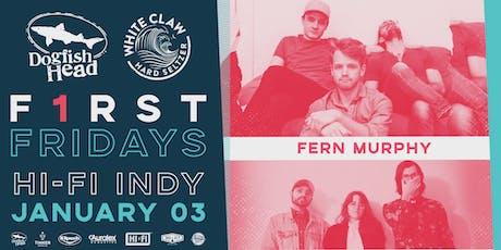First Fridays @ HI-FI: Fern Murphy w/ Sungaze tickets