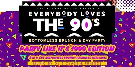 Everybody Loves The 90's Bottomless Brunch & Day Party - Party Like It's 1999 Edition tickets