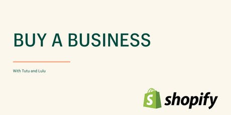 Shopify Panel: Buying a Business tickets